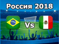 Brazil v Mexico- World Cup 2018