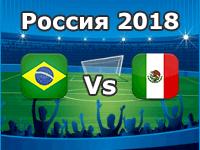 Brazil v Mexico- World Cup 2018